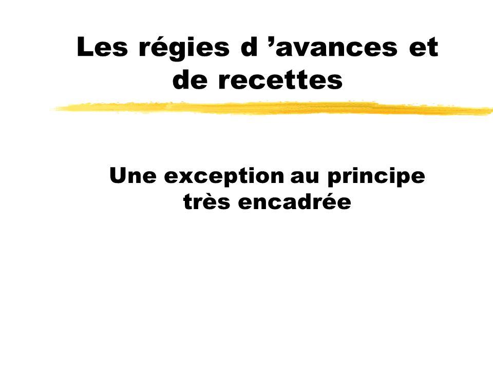 Les régies d avances et de recettes Une exception au principe très encadrée