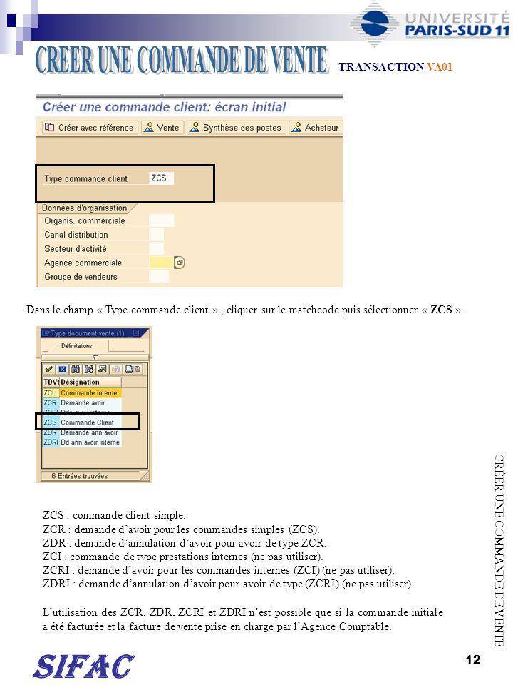 13 ENTREE Dans « Données dorganisation », indiquer : - Lorganisation commerciale : 9990, 4540, 4510 ou 4530, - Le canal de distribution : Z1, - Le secteur dactivité : Z1 ou Z2 ou Z3, - Lagence commerciale : sélectionner lagence souhaitée (451, 454, 9010 pour lUB 901, 9100 pour lUB 910, 9200…).
