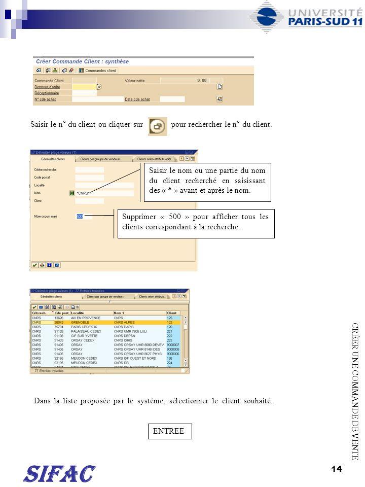 15 Le système rapatrie le n° du client.Taper sur ENTREE pour afficher les données du client.