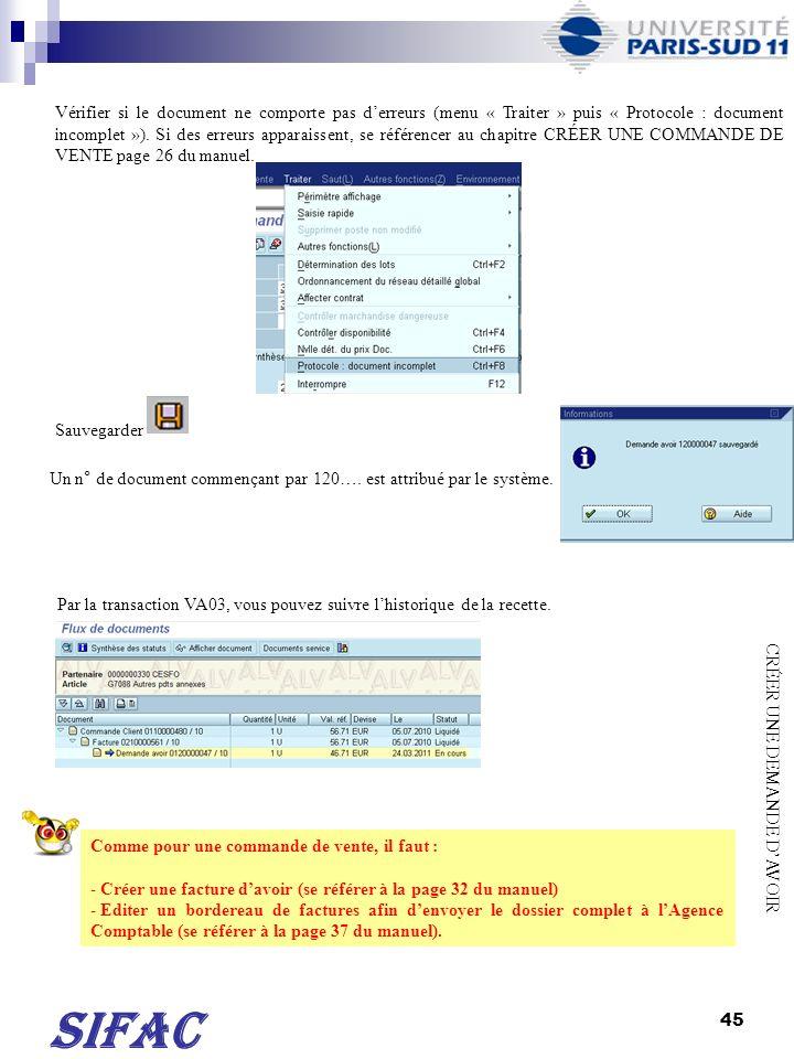 46 SIFAC TRANSACTION FBL5N Cette transaction permet de vérifier si un client à procéder au paiement dune facture de vente.