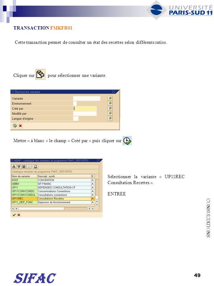 50 SIFAC Indiquer : - Lexercice à consulter (la variante affiche automatiquement 2011), - Le centre financier à consulter, - ou le programme de financement (léOTP).