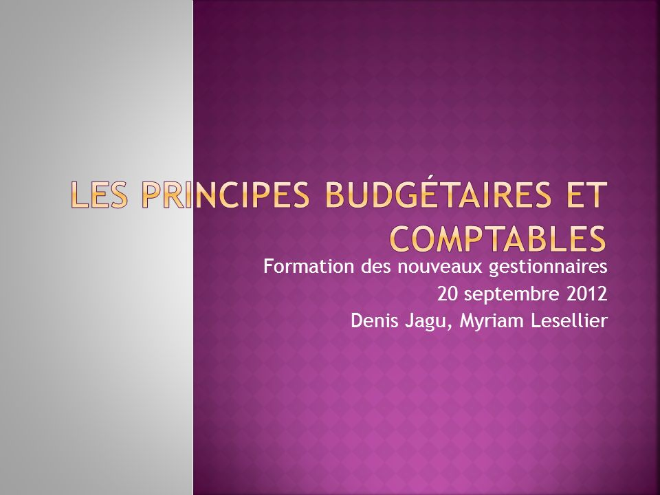 Formation des nouveaux gestionnaires 20 septembre 2012 Denis Jagu, Myriam Lesellier