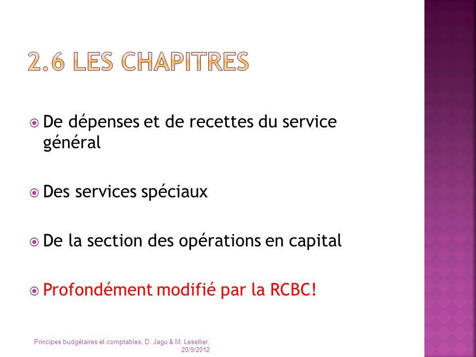 De dépenses et de recettes du service général Des services spéciaux De la section des opérations en capital Profondément modifié par la RCBC! Principe