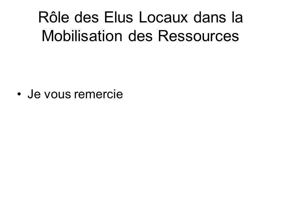 Rôle des Elus Locaux dans la Mobilisation des Ressources Je vous remercie