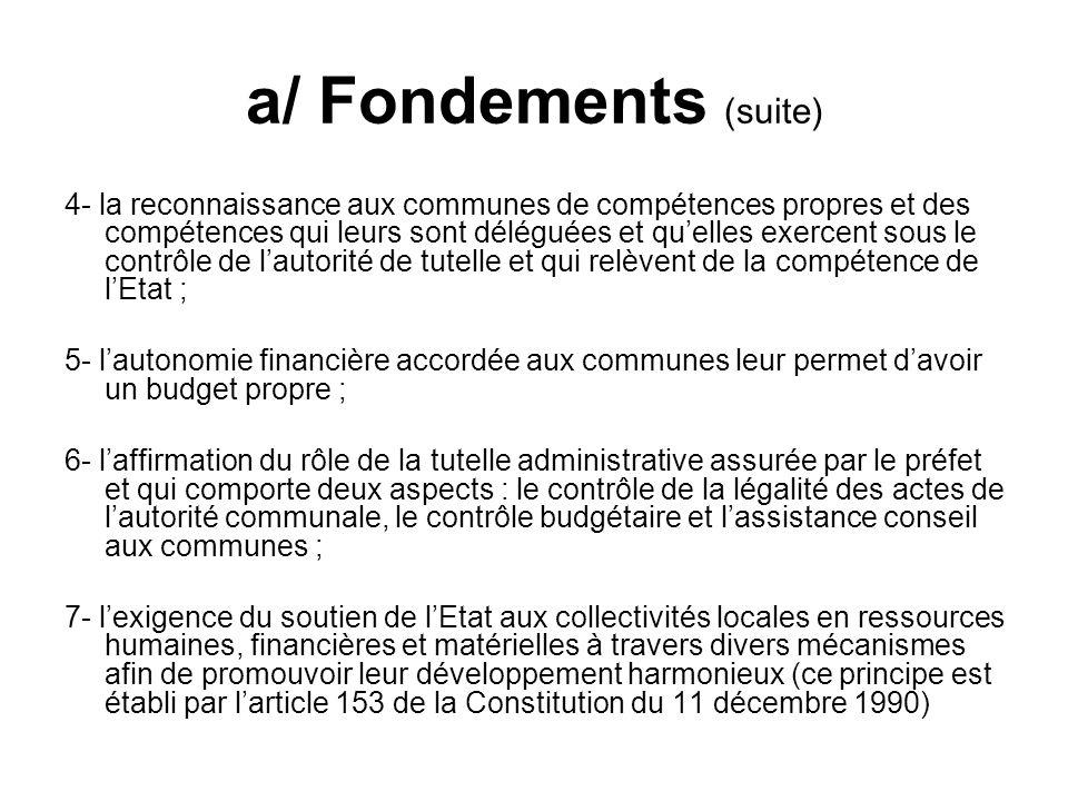 a/ Fondements (suite) 4- la reconnaissance aux communes de compétences propres et des compétences qui leurs sont déléguées et quelles exercent sous le