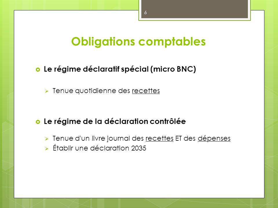 Obligations comptables Le régime déclaratif spécial (micro BNC) Tenue quotidienne des recettes Le régime de la déclaration contrôlée Tenue dun livre j