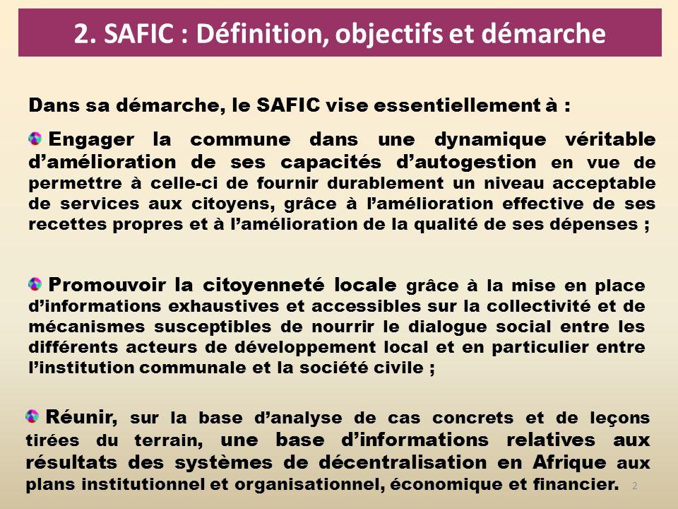 2 2. SAFIC : Définition, objectifs et démarche Réunir, sur la base danalyse de cas concrets et de leçons tirées du terrain, une base dinformations rel