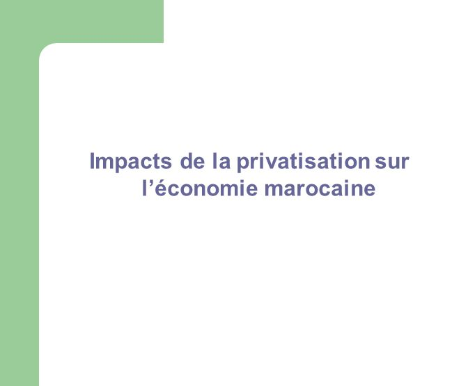 Impacts de la privatisation sur léconomie marocaine