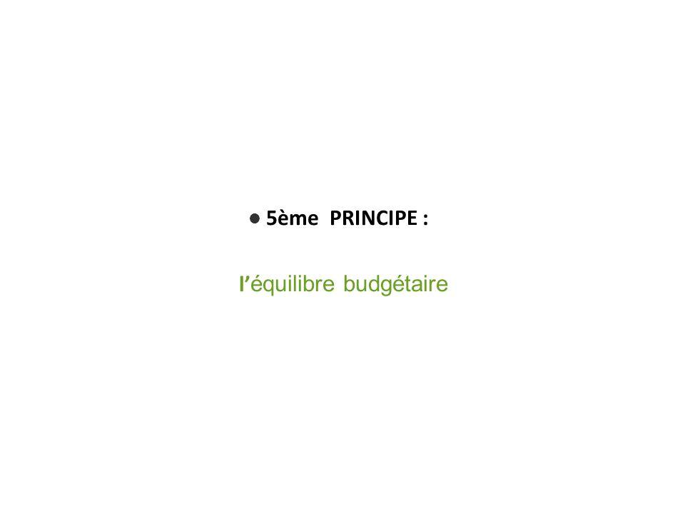 5ème PRINCIPE : l équilibre budgétaire