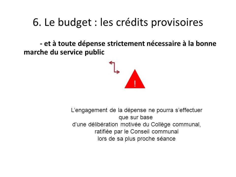 - et à toute dépense strictement nécessaire à la bonne marche du service public 6.