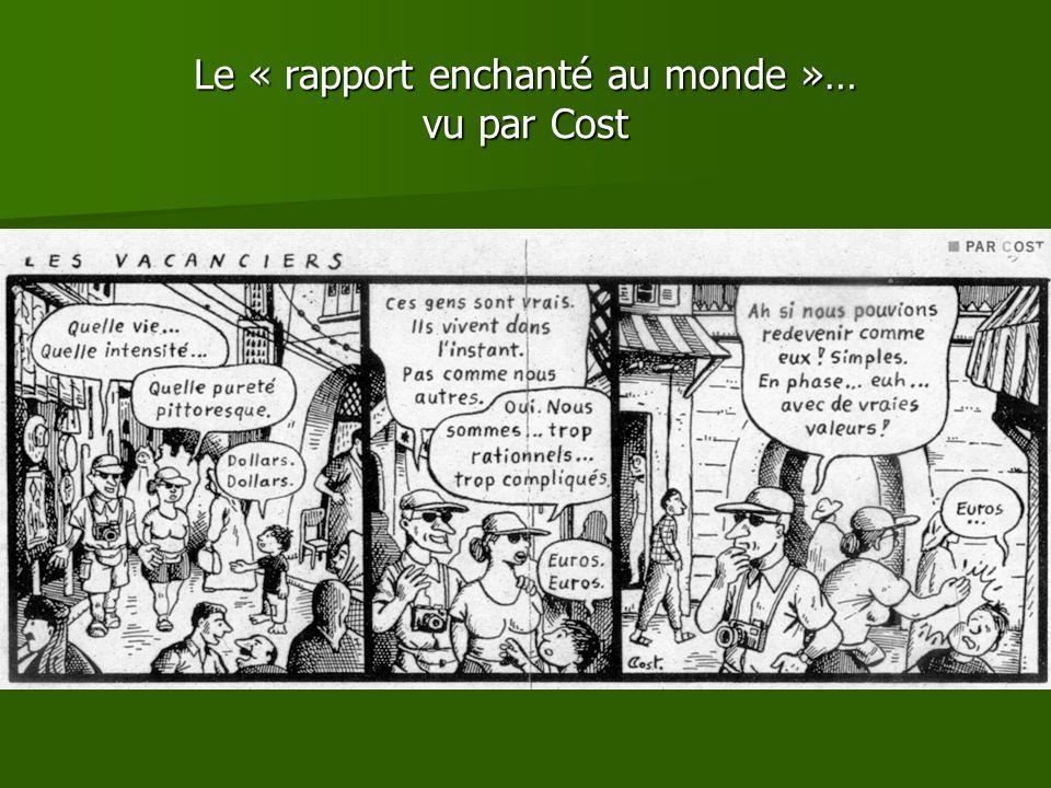 Le « rapport enchanté au monde »… vu par Cost