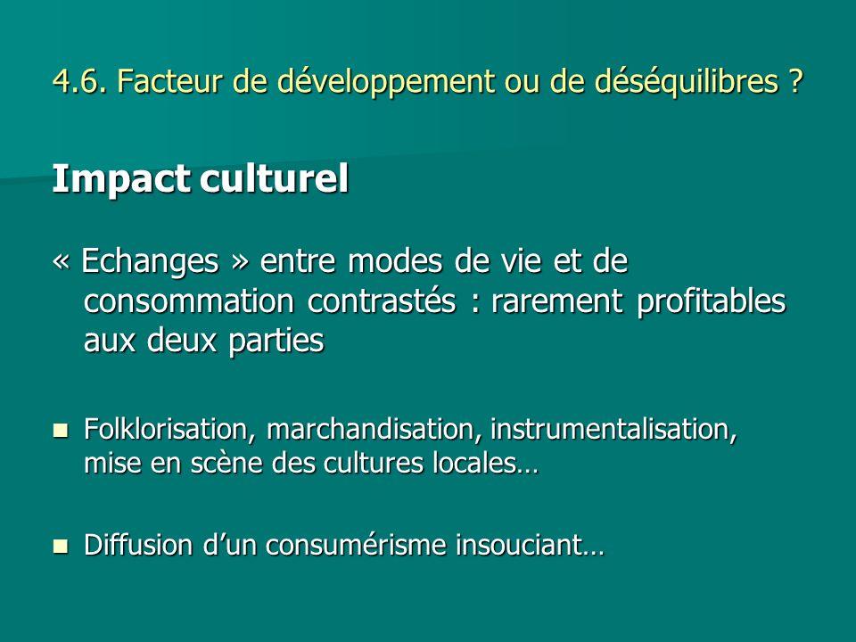 4.6. Facteur de développement ou de déséquilibres ? Impact culturel « Echanges » entre modes de vie et de consommation contrastés : rarement profitabl