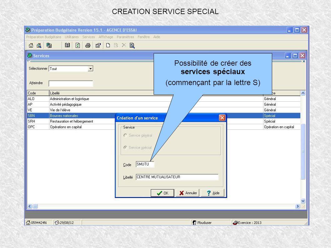 Possibilité de créer des services spéciaux (commençant par la lettre S)