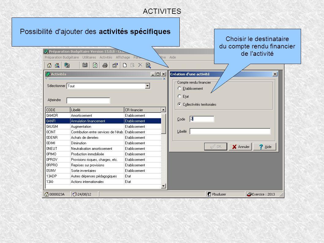 ACTIVITES Possibilité d'ajouter des activités spécifiques Choisir le destinataire du compte rendu financier de l'activité