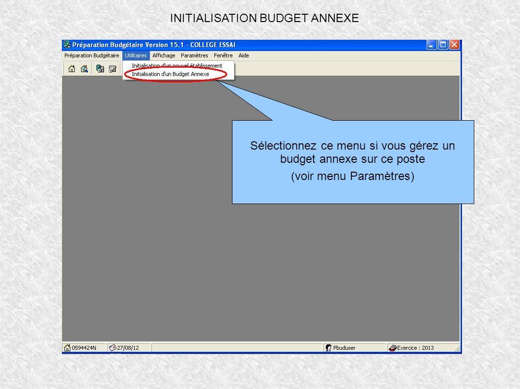 INITIALISATION BUDGET ANNEXE Sélectionnez ce menu si vous gérez un budget annexe sur ce poste (voir menu Paramètres)