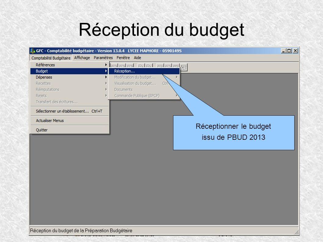 Réception du budget Réceptionner le budget issu de PBUD 2013