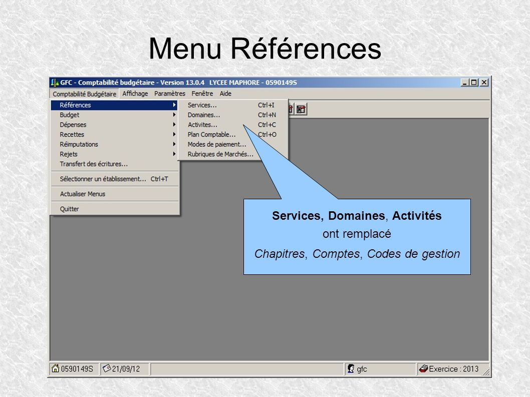 Menu Références Services, Domaines, Activités ont remplacé Chapitres, Comptes, Codes de gestion