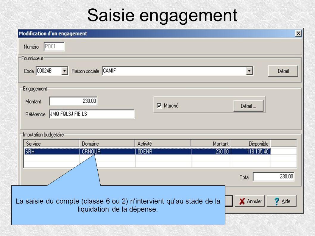 Saisie engagement Une ligne d'engagement est constituée obligatoirement par un service, un domaine et une activité. La saisie du compte (classe 6 ou 2