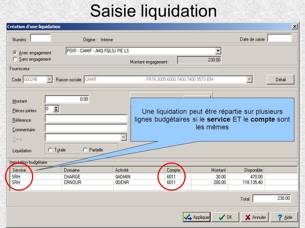 Saisie liquidation Une liquidation peut être répartie sur plusieurs lignes budgétaires si le service ET le compte sont les mêmes