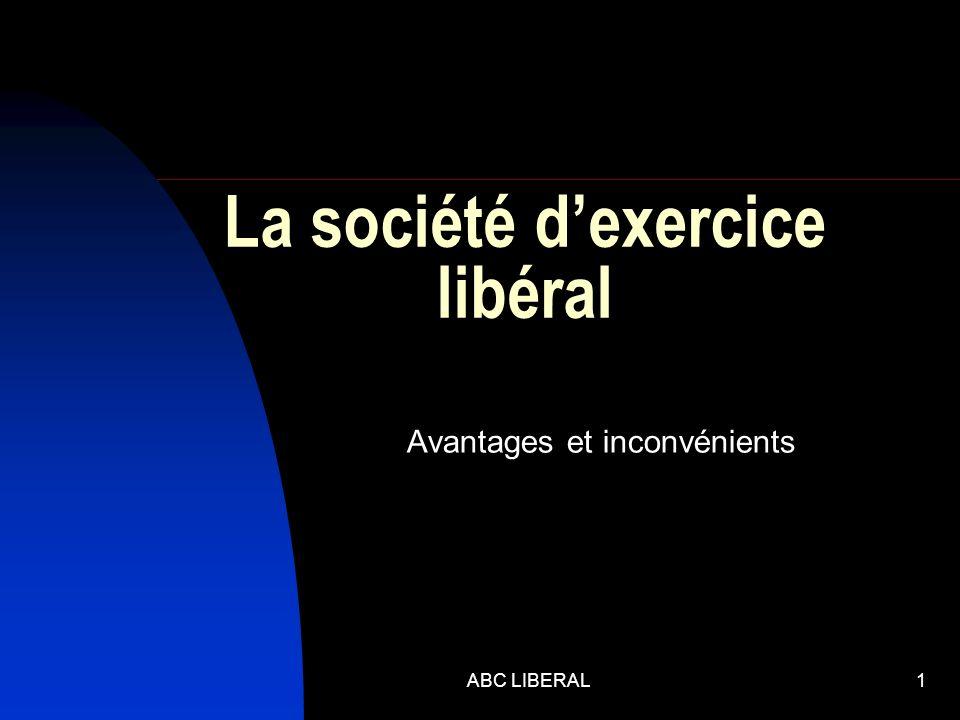 ABC LIBERAL1 La société dexercice libéral Avantages et inconvénients