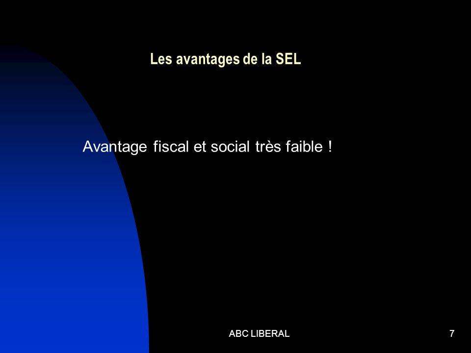 ABC LIBERAL7 Les avantages de la SEL Avantage fiscal et social très faible !
