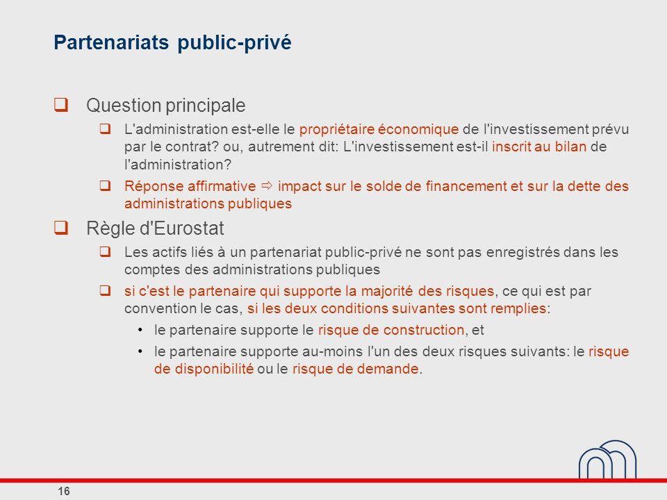Partenariats public-privé Question principale L'administration est-elle le propriétaire économique de l'investissement prévu par le contrat? ou, autre