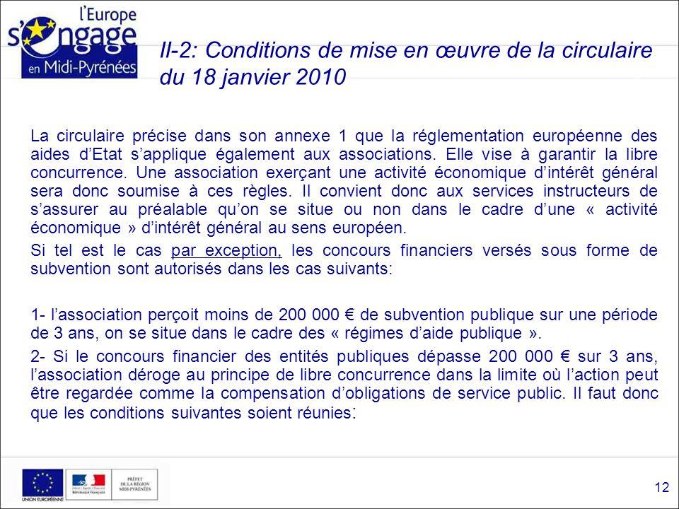 II-2: Conditions de mise en œuvre de la circulaire du 18 janvier 2010 La circulaire précise dans son annexe 1 que la réglementation européenne des aid