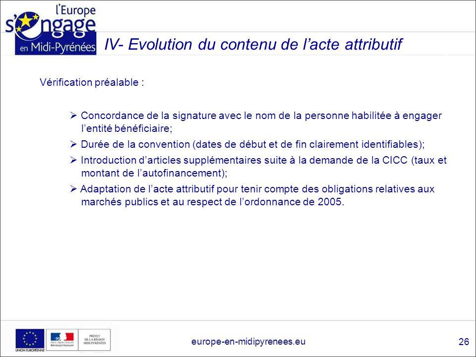 IV- Evolution du contenu de lacte attributif Vérification préalable : Concordance de la signature avec le nom de la personne habilitée à engager lenti
