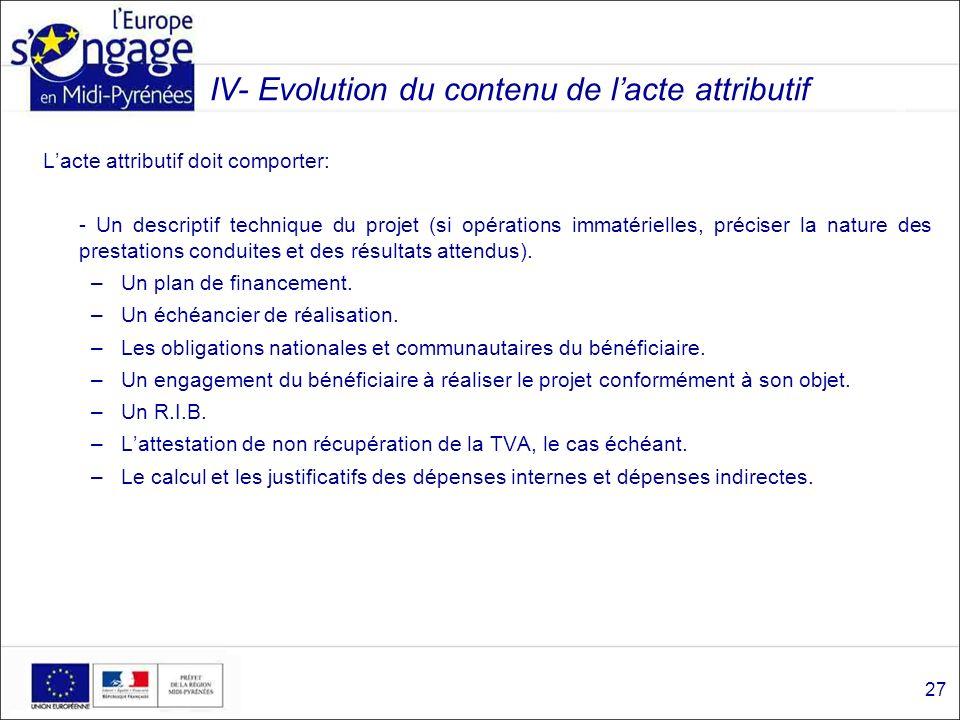 Lacte attributif doit comporter: - Un descriptif technique du projet (si opérations immatérielles, préciser la nature des prestations conduites et des