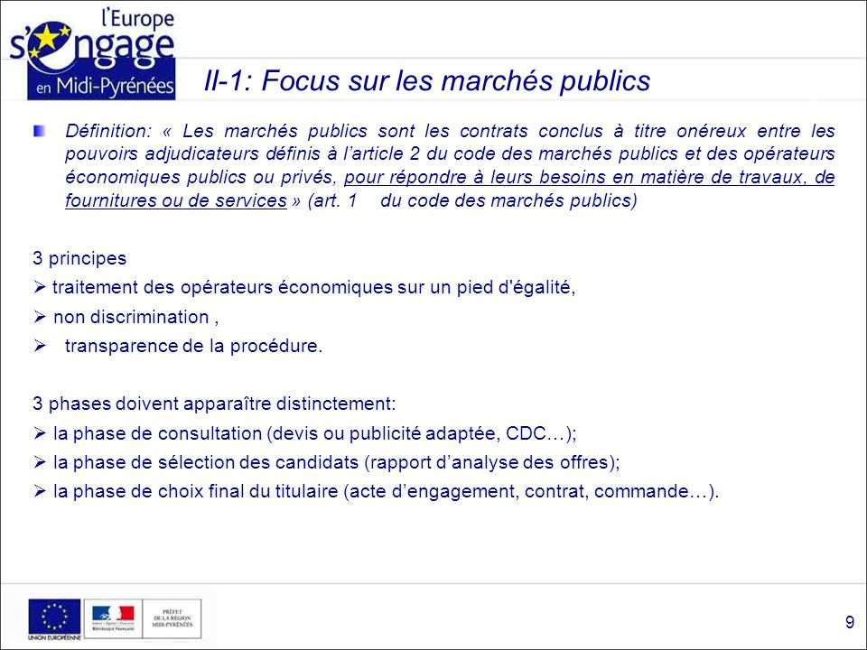 II-1: Focus sur les marchés publics Définition: « Les marchés publics sont les contrats conclus à titre onéreux entre les pouvoirs adjudicateurs défin
