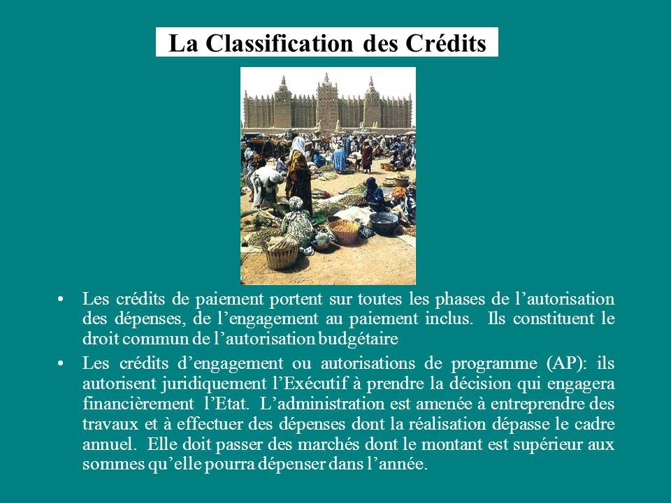 La Classification des Crédits Les crédits de paiement portent sur toutes les phases de lautorisation des dépenses, de lengagement au paiement inclus.