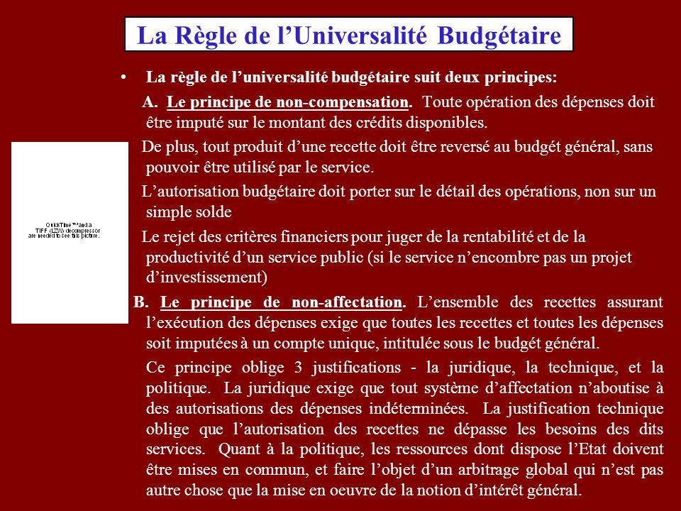 La Règle de lUniversalité Budgétaire La règle de luniversalité budgétaire suit deux principes: A.