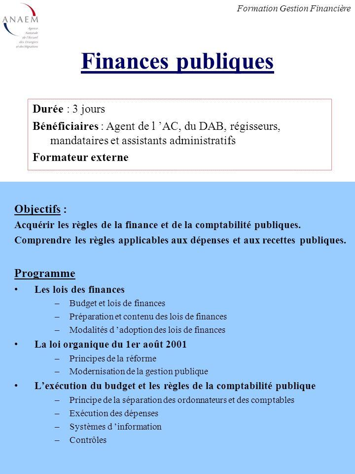 Objectifs : Acquérir les règles de la finance et de la comptabilité publiques.