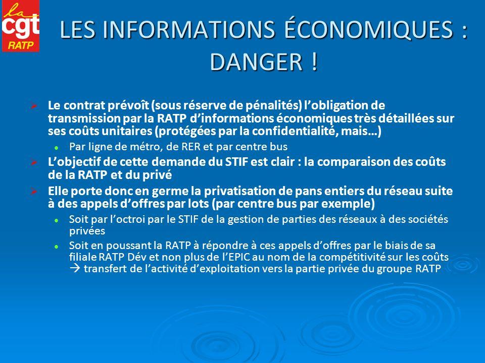 LES INFORMATIONS ÉCONOMIQUES : DANGER ! Le contrat prévoît (sous réserve de pénalités) lobligation de transmission par la RATP dinformations économiqu
