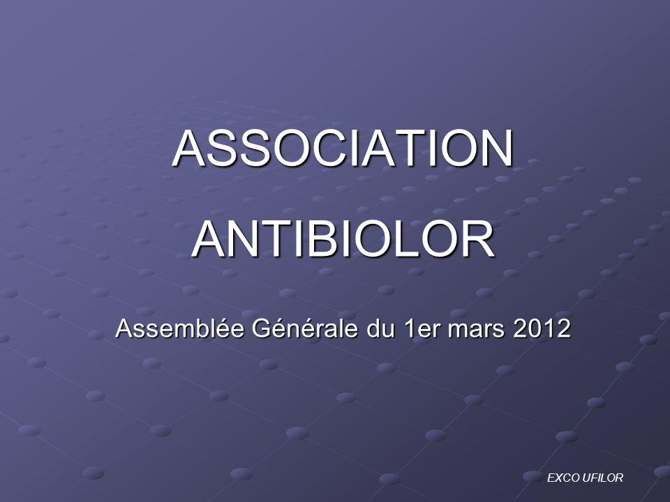 ASSOCIATIONANTIBIOLOR Assemblée Générale du 1er mars 2012 EXCO UFILOR