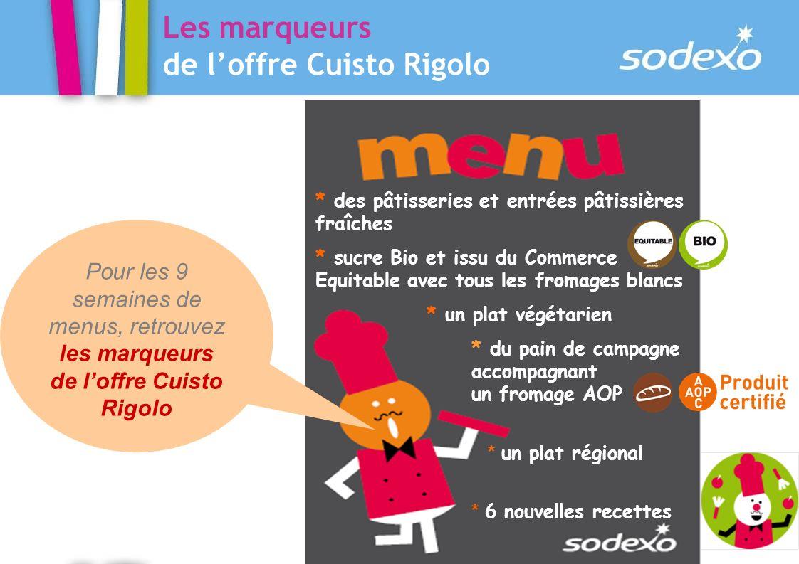 Les marqueurs de loffre Cuisto Rigolo * des pâtisseries et entrées pâtissières fraîches * sucre Bio et issu du Commerce Equitable avec tous les fromag