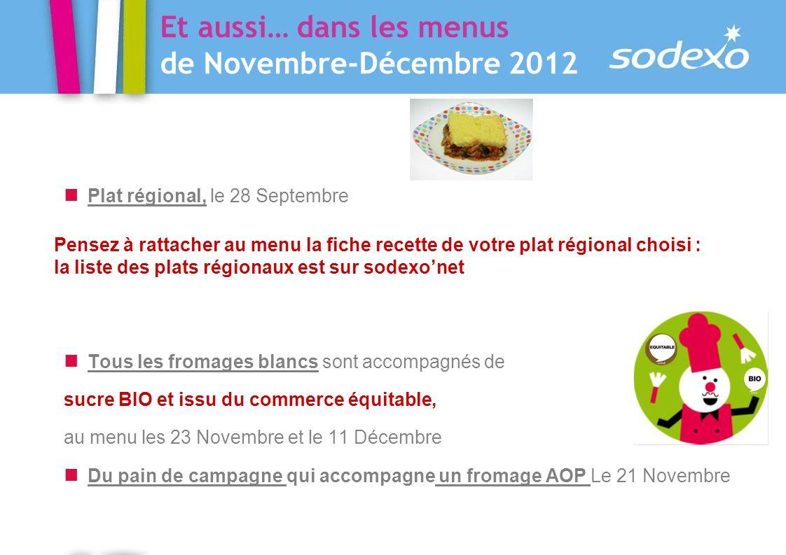Plat régional, le 28 Septembre Pensez à rattacher au menu la fiche recette de votre plat régional choisi : la liste des plats régionaux est sur sodexo