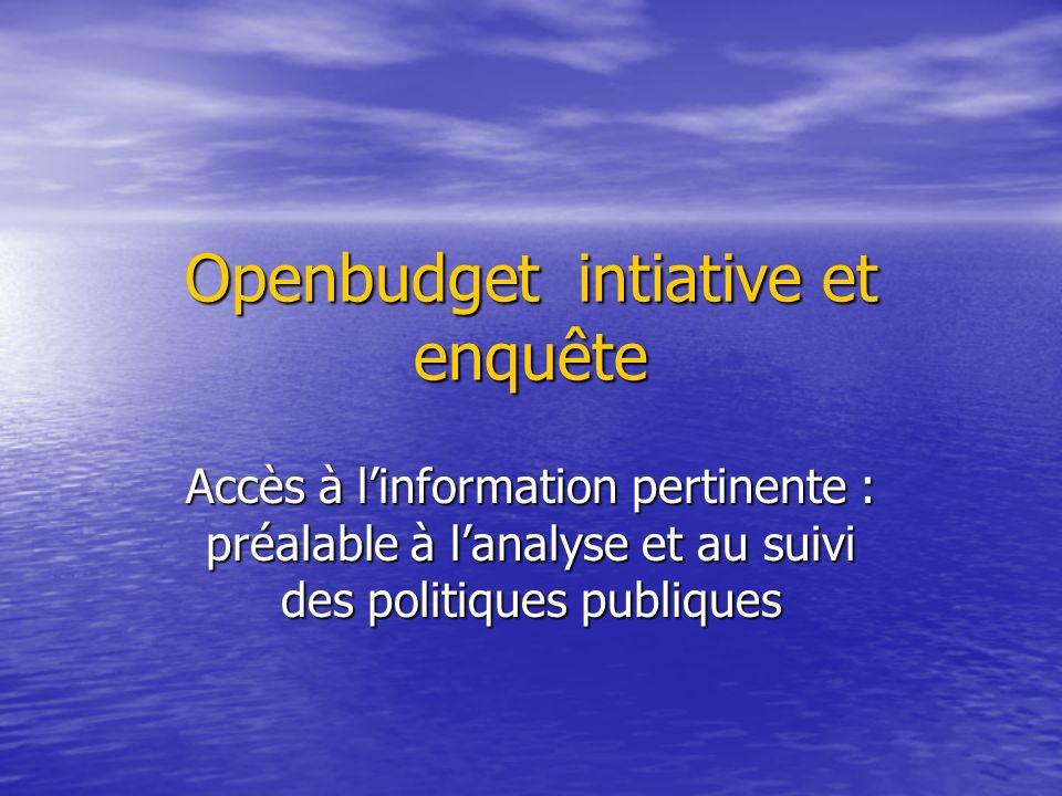 Openbudget intiative et enquête Accès à linformation pertinente : préalable à lanalyse et au suivi des politiques publiques