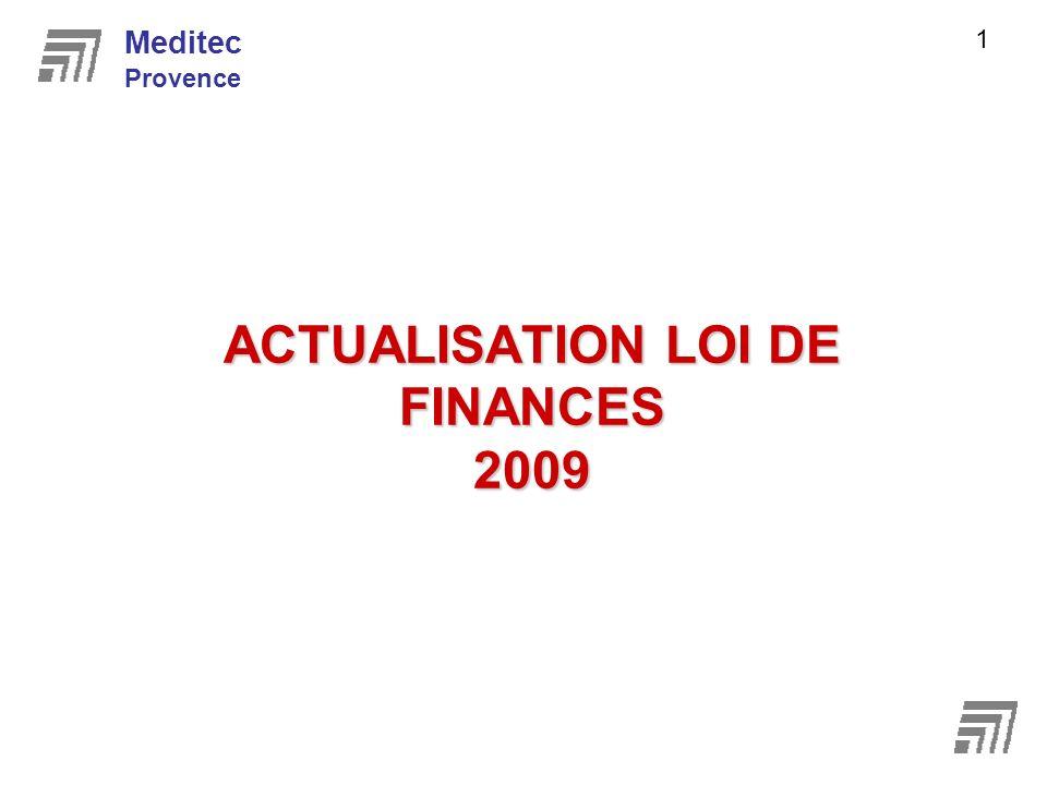 ACTUALISATION LOI DE FINANCES 2009 Meditec Provence 1