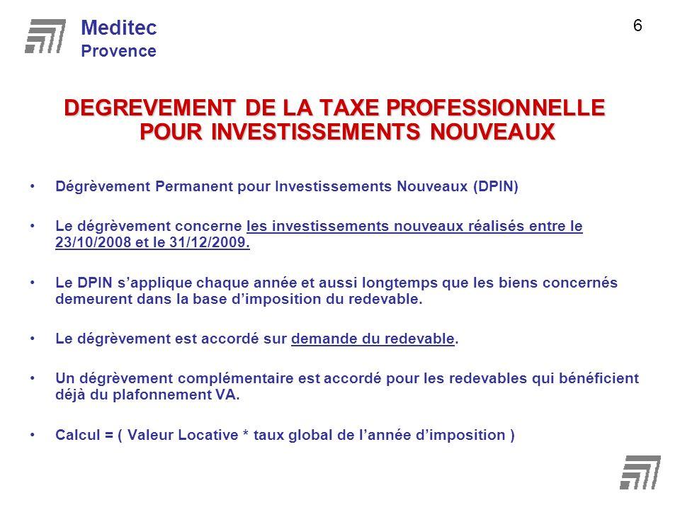 DEGREVEMENT DE LA TAXE PROFESSIONNELLE POUR INVESTISSEMENTS NOUVEAUX Dégrèvement Permanent pour Investissements Nouveaux (DPIN) Le dégrèvement concerne les investissements nouveaux réalisés entre le 23/10/2008 et le 31/12/2009.