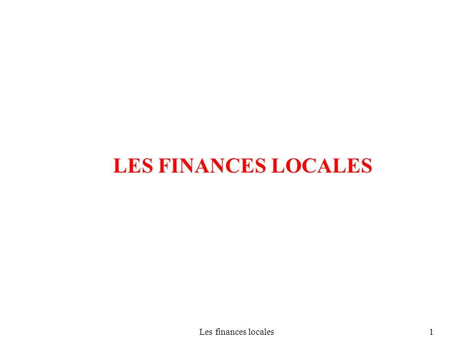 Les finances locales22 LES FINANCES LOCALES Les principales recettes: Un pouvoir de décision autonome ne peut, pour lessentiel, que porter sur les impôts.