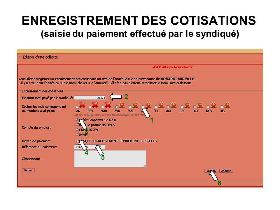 ENREGISTREMENT DES COTISATIONS (saisie du paiement effectué par le syndiqué) 1 2 6 3 4 5
