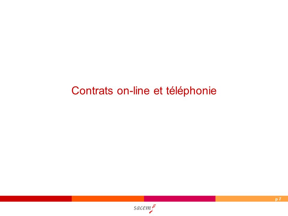 p 8 Contrats on-line et téléphonie Musique à la demande VOD Téléphonie Flux continu Web radios / Web TV Portail TV sur ADSL Sites communautaires / Peer to Peer