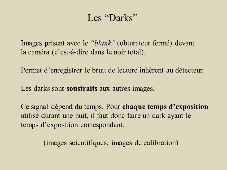 Les Darks Images prisent avec le blank (obturateur fermé) devant la caméra (cest-à-dire dans le noir total).