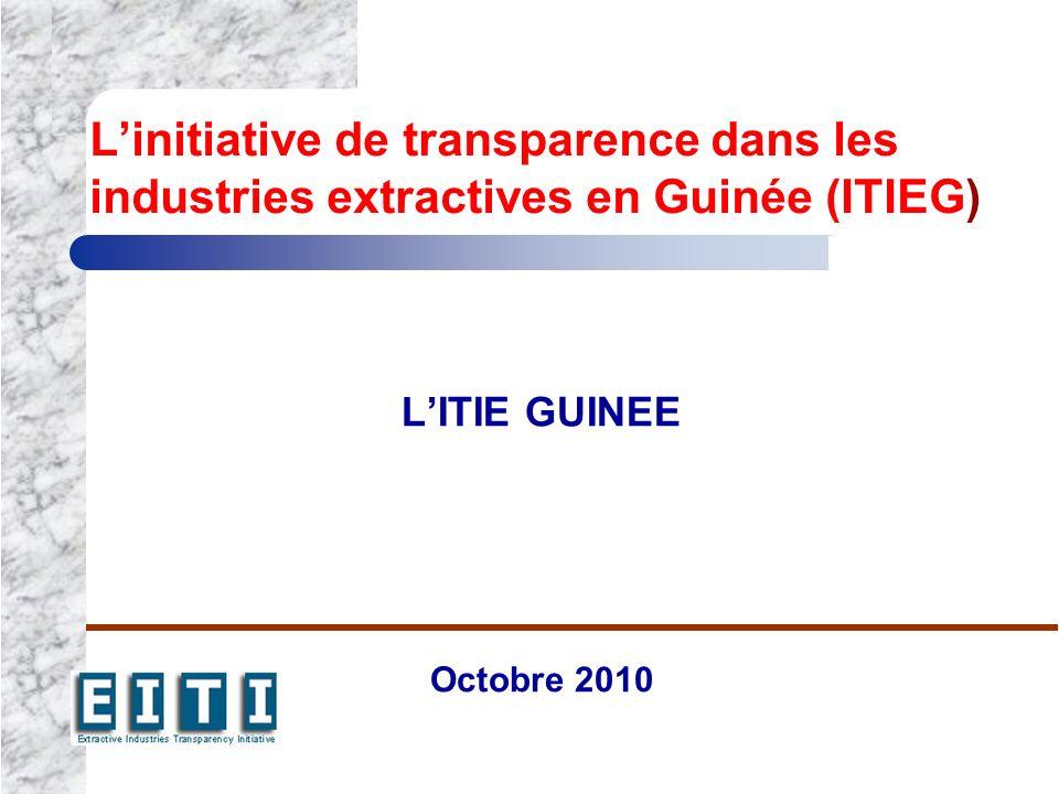 Linitiative de transparence dans les industries extractives en Guinée (ITIEG) LITIE GUINEE Octobre 2010