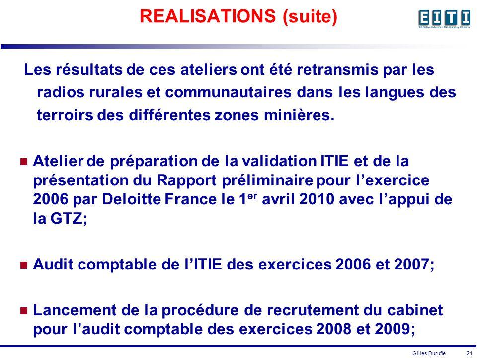 Gilles Duruflé 21 REALISATIONS (suite) Les résultats de ces ateliers ont été retransmis par les radios rurales et communautaires dans les langues des terroirs des différentes zones minières.