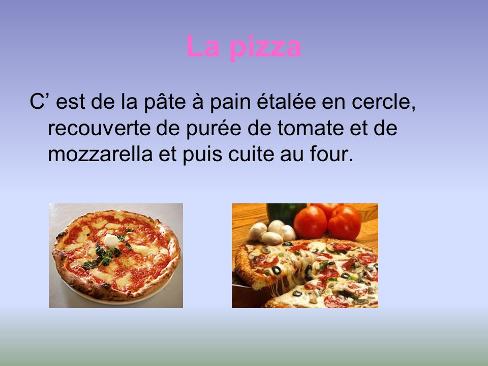 La pizza C est de la pâte à pain étalée en cercle, recouverte de purée de tomate et de mozzarella et puis cuite au four.