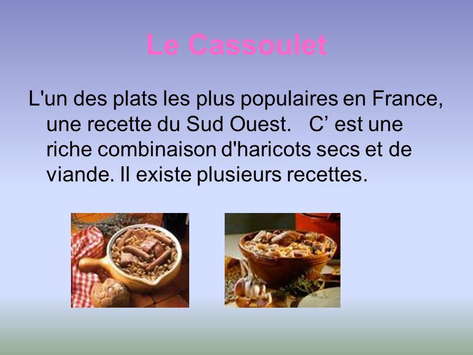 Le Cassoulet L'un des plats les plus populaires en France, une recette du Sud Ouest. C est une riche combinaison d'haricots secs et de viande. Il exis
