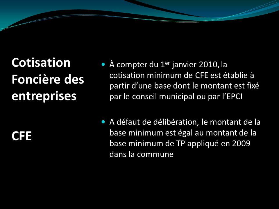 Dispositions applicables pour les entreprises dès 2010 Cotisation sur la valeur ajoutée des entreprises CVAE Sapplique si le chiffre daffaires est > à 152 500.
