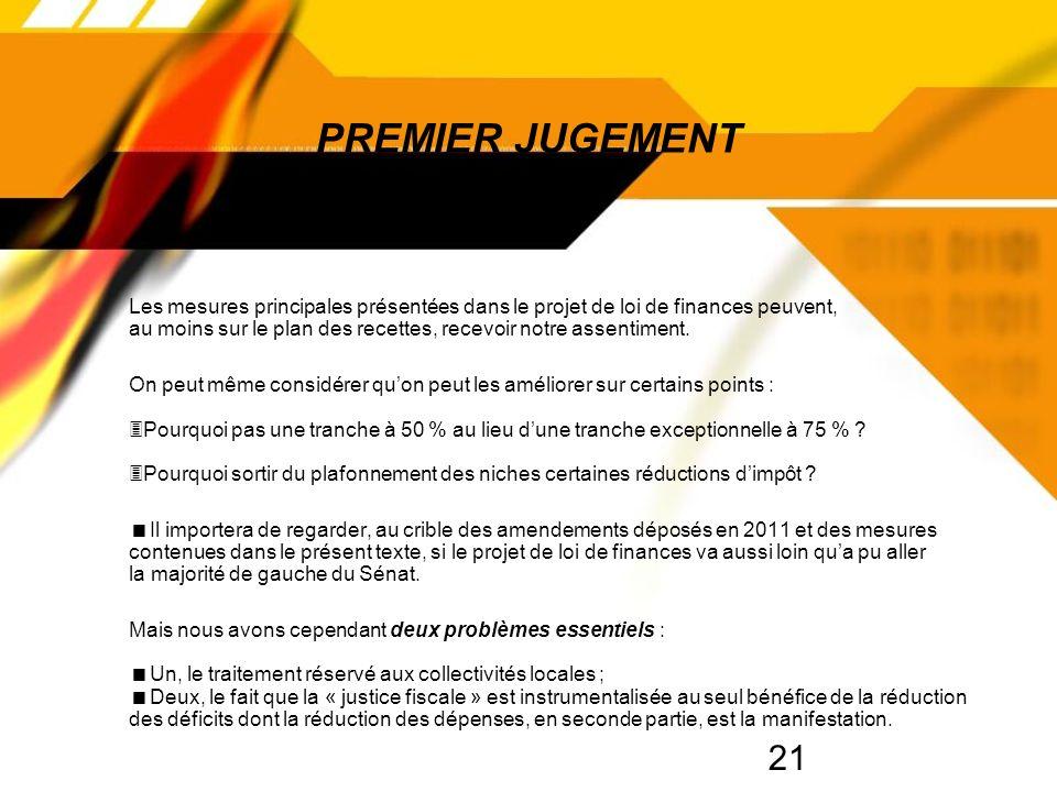 21 PREMIER JUGEMENT Les mesures principales présentées dans le projet de loi de finances peuvent, au moins sur le plan des recettes, recevoir notre assentiment.
